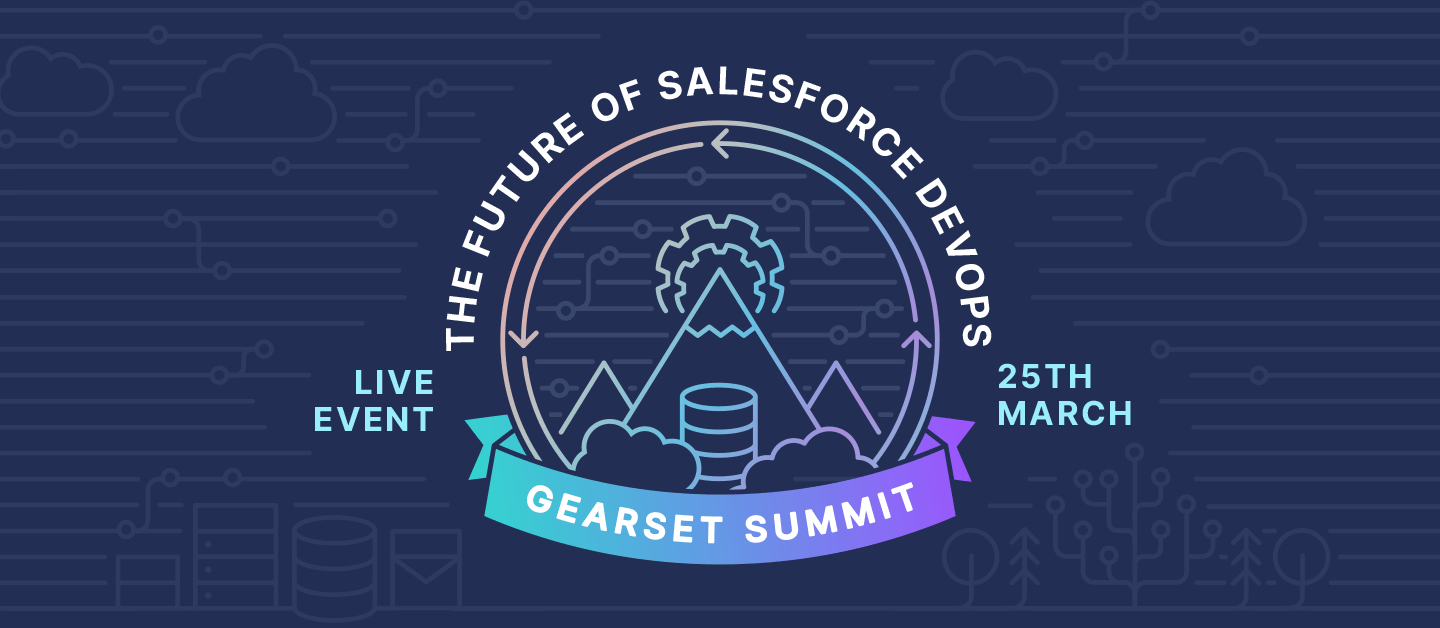 The Future of Salesforce DevOps - Gearset summit live event on March 25th!
