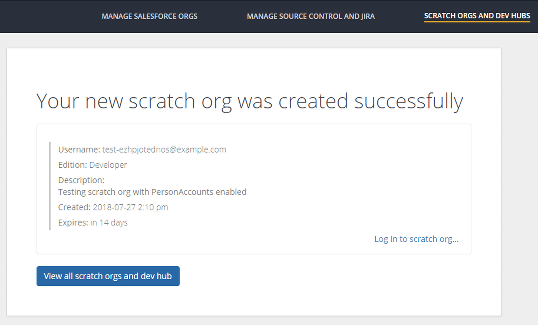 Once you've successfully created your new scratch org, you can log in with just a click.